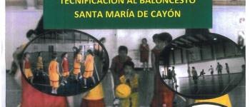 VI Campus de Iniciación y Tecnificación al Baloncesto Santa María de Cayón