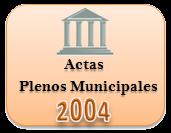 Actas de los Plenos Municipales. Año 2004