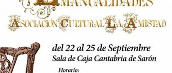 Exposición de Manualidades.Asociación Cultural La Amistad. Del 22 al 25 de Septiembre en la Sala de Caja Cantabria de Sarón
