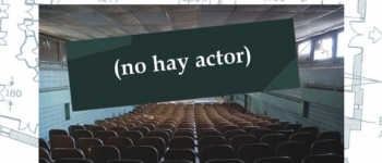 """""""No hay actor"""", puesta en escena de esta obra, el sabado 22 de septiembre a las 20:00 en el Mercado de Sarón"""