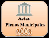 Actas de los Plenos Municipales. Año 2003