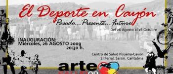 El Deporte en Cayón:Pasado...Presente...Futuro.Organizado por la Concejalía de Educación,Cultura y Juventud junto al Centro de salud Pisueña-Cayón