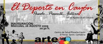 El Deporte en Cayón Arte Salud ' 09 organizado por el Ayuntamiento de Santa María de Cayón  y el Centro de Salud Pisueña-Cayón.