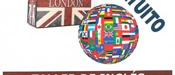 Taller gratuito de Ingles para viajar. ¿hasta donde puedes llegar?.